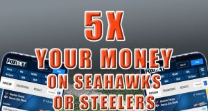 fox bet promo 5x your money seahawks steelers
