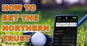 how to bet the northern trust open