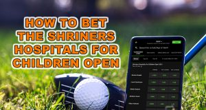 How to Bet the Shriners Hospitals for Children Open